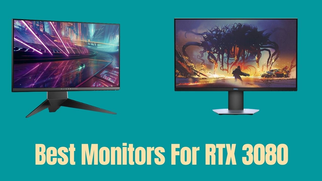 Best Monitors For RTX 3080