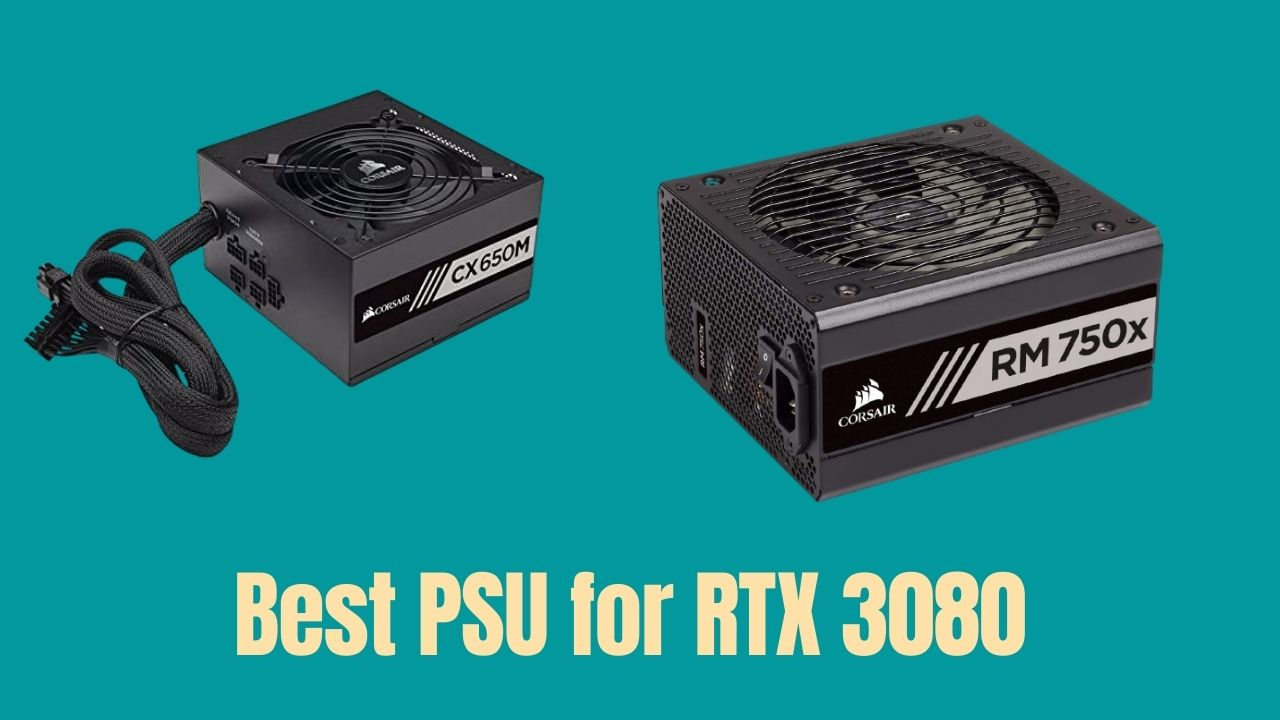 Best PSU for RTX 3080