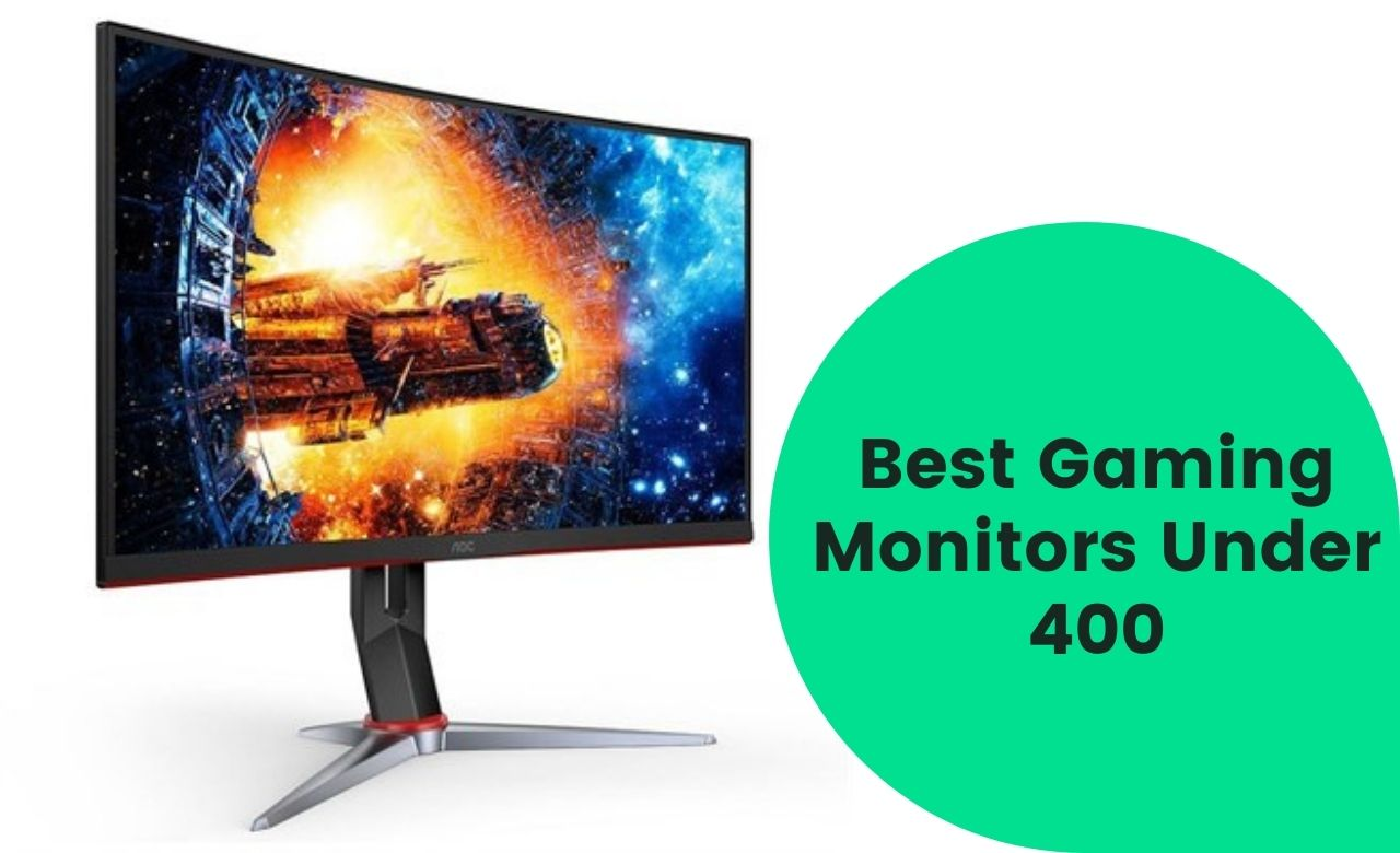 Best Gaming Monitor Under 400