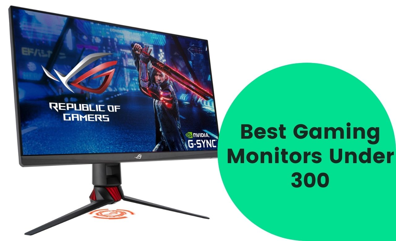 Best Gaming Monitors Under 300