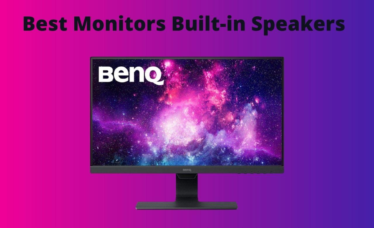 Best Monitors Built-in Speakers